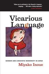 Vicarious Language: Gender and Linguistic Modernity in Japan