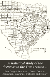 A statistical study of the decrease in the Texas cotton crop due to the Mexican cotton boll weevil and the cotton acreage of Texas 1899 to 1904 inclusive