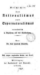 Geschichte des Rationalismus und Supernaturalismus, vornehmlich in Beziehung auf das Christenthum