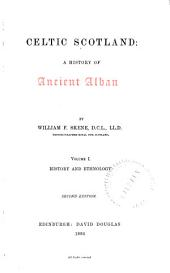 Celtic Scotland: A History of Ancient Alban, Volume 1