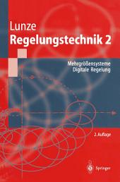 Regelungstechnik 2: Mehrgrößensysteme, Digitale Regelung, Ausgabe 2