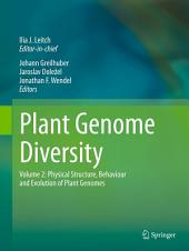 Plant Genome Diversity Volume 2: Physical Structure, Behaviour and Evolution of Plant Genomes
