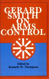 Gerard Smith on Arms Control
