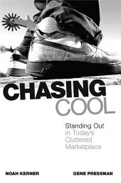 Chasing Cool: Standing Out in Today's Cluttered Marketplace