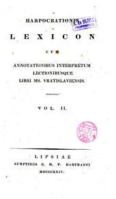 Harpocrationis Lexicon cum annotationibus interpretum lectionibusque librI Ms. Vratislaviensis Praefatio---
