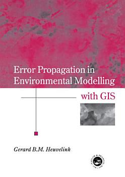 Error Propagation in Environmental Modelling with GIS PDF