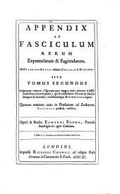 Appendix ad fasciculus rerum expetendarum et fugiendarum ... sive Tomus secundus Scriptorum veterum ... Opera et studio Edwardi Brown etc: 2