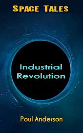 Industrial Revolution: Space Tales