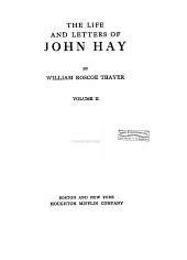 The Life and Letters of John Hay: Volume 2