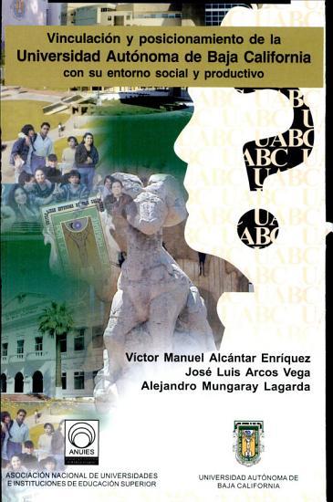 Vinculaci  n y posicionamiento de la Universidad Aut  noma de Baja California con su etorno social y productivo PDF
