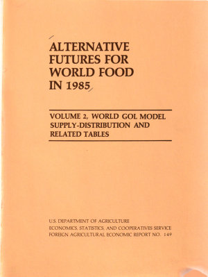 Alternative Futures for World Food in 1985  World GOL model  supply distribution and related tables