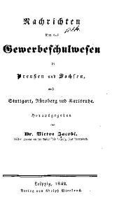 Nachrichten über das gewerbeschulwesen in Preussen und Sachsen, auch Stuttgart, Nürnberg und Karlsruhe