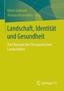 Landschaft  Identit  t und Gesundheit PDF
