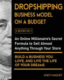 Dropshipping Business Model on a Budget [5 Books in 1]