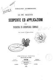 Le più recenti scoperte ed applicazioni della psichiatria ed antropologia criminale