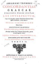 Abrahami Trommii Concordantiae graecae versionis vulgo dictae LXX interpretum ...: Volume 2