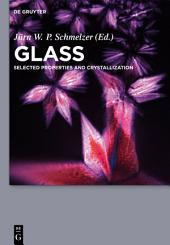Glass: Selected Properties and Crystallization