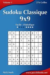 Sudoku Classique 9x9 - Facile à Diabolique - Volume 1 - 276 Grilles