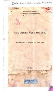 The Indian Arms Act, 1878: As Modified Up to the 1st July, 1892