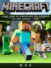 Minecraft Game: How to Download for Android, PC, iOS, Kindle + Tips
