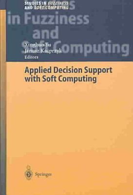 Applied Decision Support with Soft Computing PDF