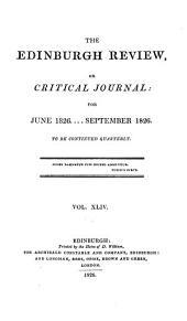 The Edinburgh Review: Or Critical Journal, Volume 44
