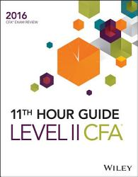 Wiley 11th Hour Guide For 2016 Level Ii Cfa Exam Book PDF