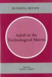 Adrift in the Technological Matrix