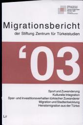 Migrationsbericht des Zentrums für Türkeistudien 2003