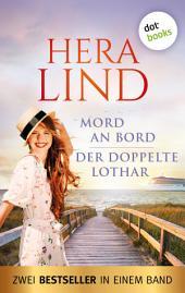 Mord an Bord & Der doppelte Lothar: Zwei Romane in einem Band