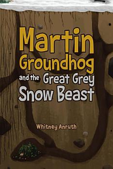 Martin Groundhog and the Great Grey Snow Beast PDF