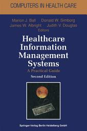 Healthcare Information Management Systems: Cases, Strategies, and Solutions, Edition 2