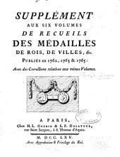 Mélange de diverses médailles: pour servir de supplement aux Recueils des médailles de rois et de villes qui ont été imprimés en M.DCC.LXII. & M.DCC.LXIII.. Supplement