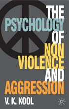 The Psychology of Nonviolence and Aggression PDF