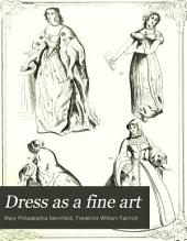 Dress as a Fine Art: With Suggestions on Children's Dress