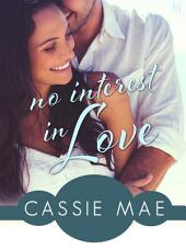 No Interest In Love: An All About Love Novel
