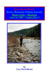 BTWE Rock Creek - June16, 1985 - Montana: BEYOND THE WATER'S EDGE