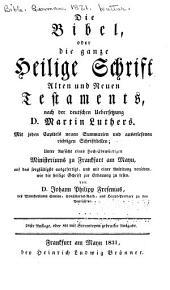 Die Bibel; oder, Die ganze Heilige Schrift, Alten und Neuen Testaments: nach den deutschen uebersetzung d. Martin Luthers. Mit jeden capitels neuen summarien und auserlesenen richtigen schrifstellen