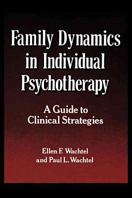 Family Dynamics in Individual Psychotherapy PDF