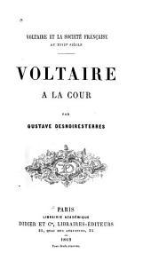 Voltaire et la société au xviii siècle: Voltaire àla cour