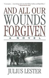 And All Our Wounds Forgiven: A Novel