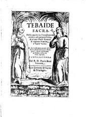 Tebaide Sacra: Nella quale con l'occasione del ritorno alle proprie Celle di alcuni Padri Eremiti si ragiona di molte e varie virtù ...
