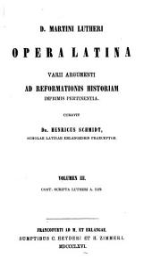 Opera Latina: Varii argumenti ad Reformationis historiam imprimis pertinentia, Volume 3
