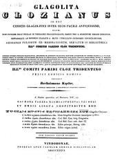 Glagolita Clozianus, id est codicis glagolitici ...: continens aliquot sermonum S. J. Chrysostomi fragmenta lingua Glagolitica expressa : cum tabulis aeneis duabus
