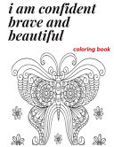 I Am Confident Brave And Beautiful Coloring Book Book PDF