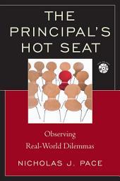 The Principal's Hot Seat: Observing Real-Life Dilemmas