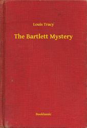 The Bartlett Mystery