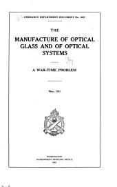 The Manufacture of Optical Glass and of Optical Systems: A War-time Problem
