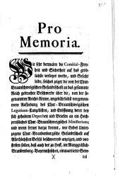 Pro Memoria: Wie sehr die Comitial-Freyheit und Sicherheit auf das gröblichste verletzet werde,... Zeiget die von der Chur-Braunschweigischen Gesandtschaft an das gesammte Reich gebrachte Beschwerde über die... Aufhebung des Chur-Braunschweigischen Legations-Canzellisten, und Eröffnung derer bey sich gehabten Depechen und Briefen...:[Regensburg, den 28sten Febr. 1758.]