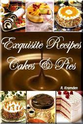 Exquisite Recipes: Cakes and Pies (1)